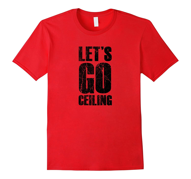 Let's Go Ceiling - Ceiling Fan Halloween Costume T-shirt-FL