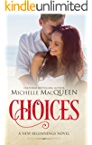 Choices: A Brother's Best Friend Romance (New Beginnings Book 1)