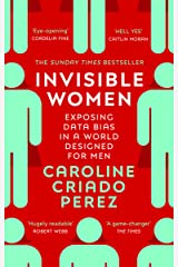 Invisible Women: Exposing Data Bias in a World Designed for Men (English Edition) eBook Kindle