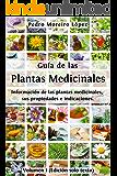 Guía de las plantas medicinales: Información de las plantas medicinales, sus propiedades e indicaciones (Edición solo…
