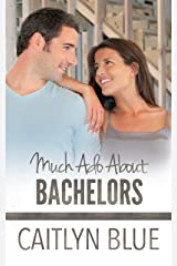 Much Ado About Bachelors (Windy City Bachelors Book 2) Kindle Edition