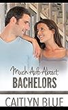 Much Ado About Bachelors (Windy City Bachelors Book 2)