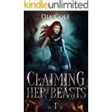 Claiming Her Beasts Book One: (A reverse harem paranormal romance series)