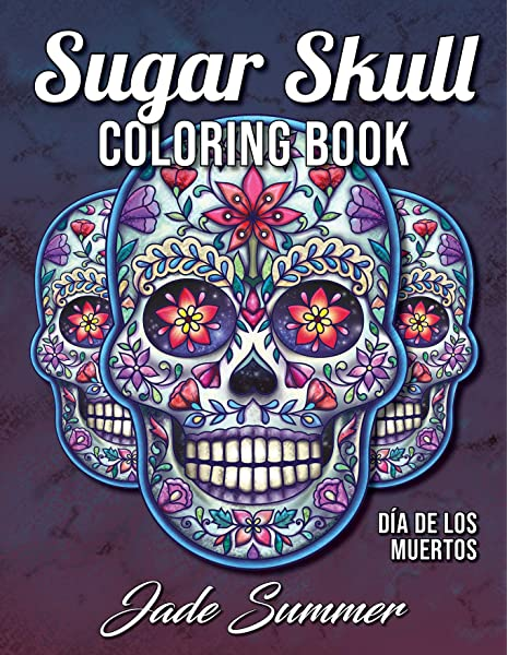 - Sugar Skull Coloring Book: A Day Of The Dead Coloring Book With Fun Skull  Designs, Beautiful Gothic Women, And Easy Patterns For Relaxation: Summer,  Jade: 9781723874628: Amazon.com: Books