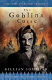 The Goblin's Curse: The Scions of Shadow Trilogy, Book 3 (The Faire Folk Saga 6)