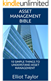 Asset Management Bible: 10 Simple Things To Understand Asset Management (English Edition)