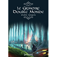 Le grimoire double monde: Une saga fantasy