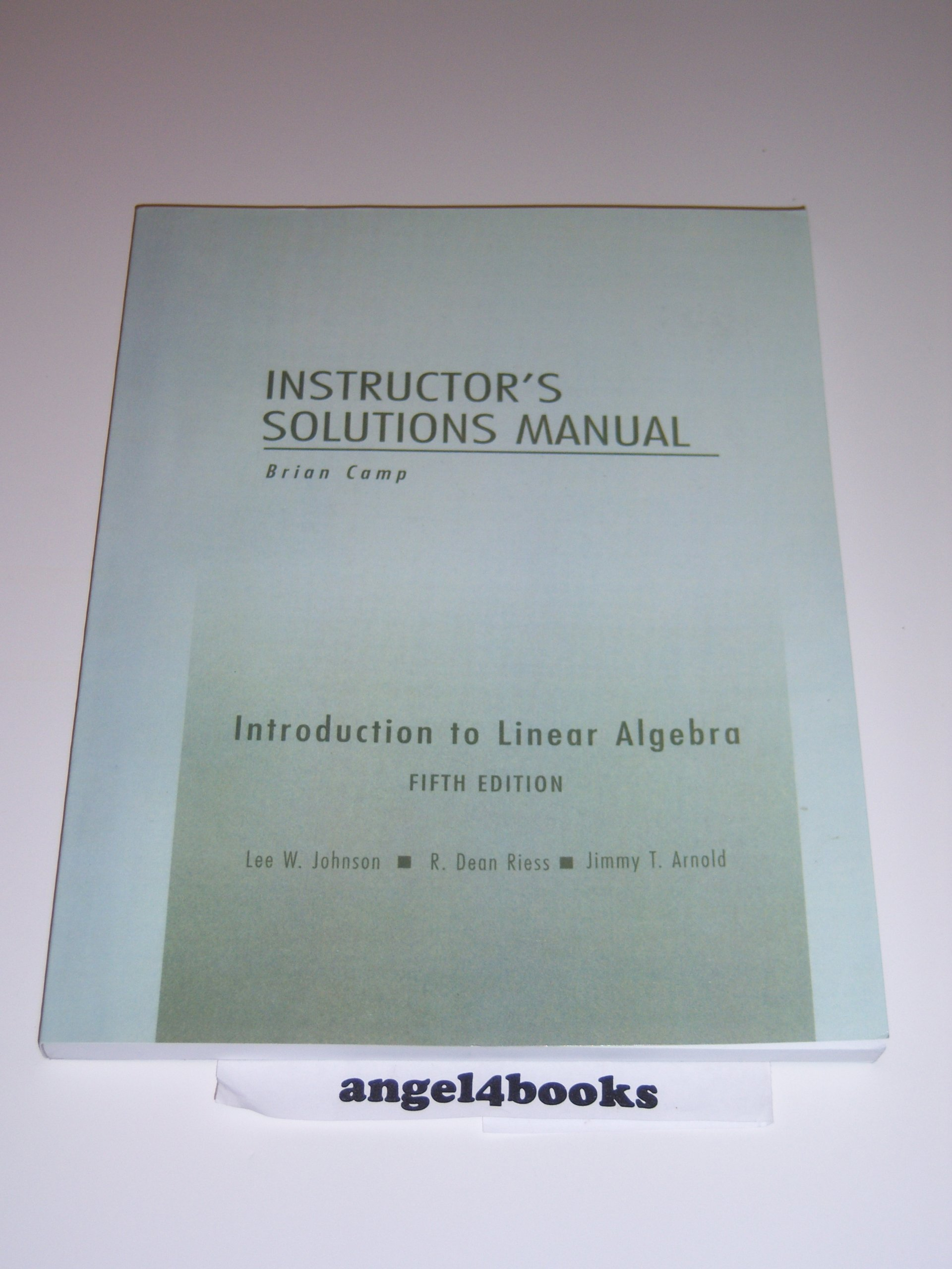 Instructor's Solutinns Manual (0201758148) to accompany Introduction to Linear  Algebra 5th Edition by L. W. Johnson, R. D. Riess, and J. T. Arnold: ...