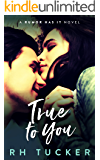 True to You (Rumor Has It Series Book 2)