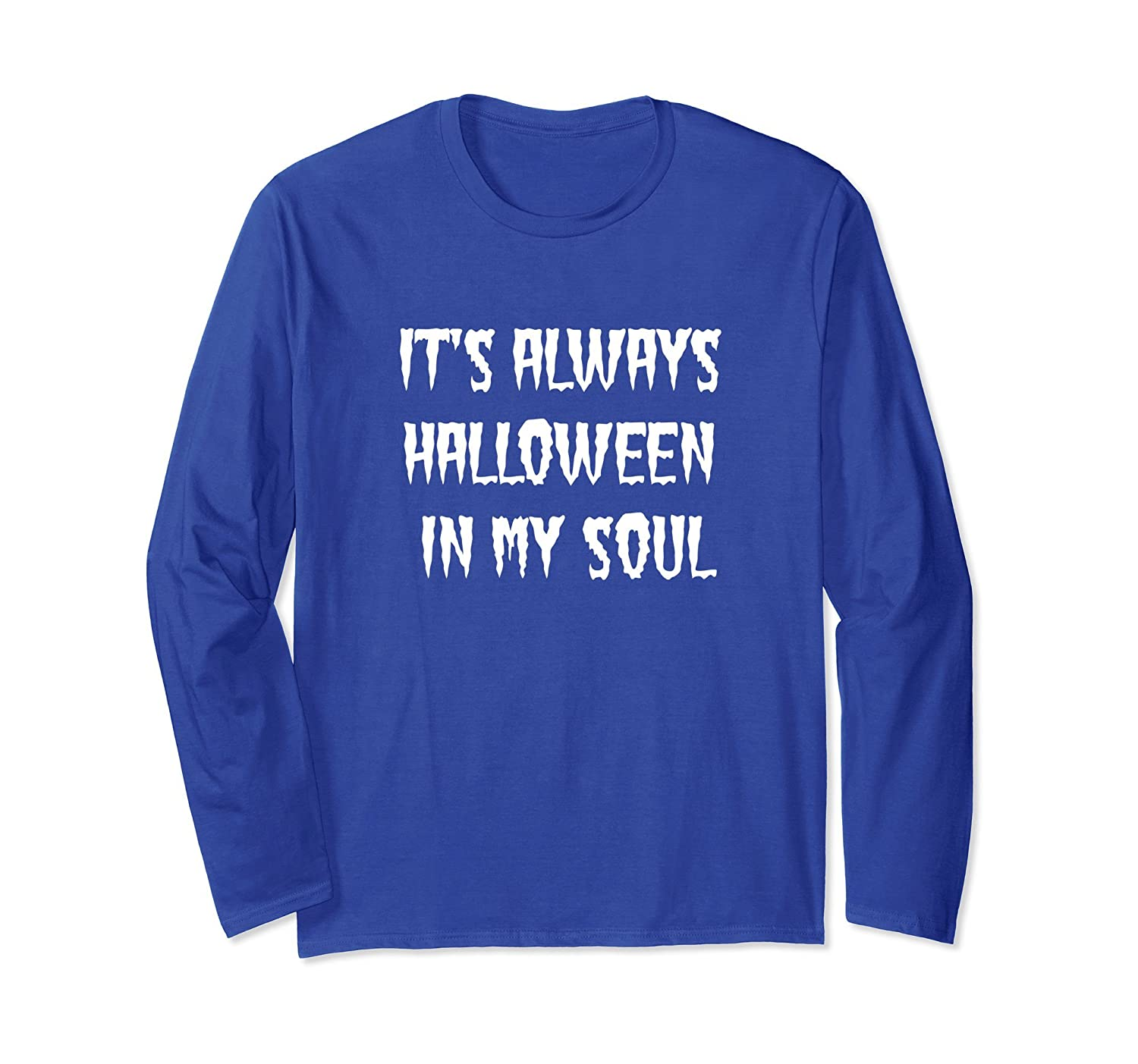 Always Halloween In My Soul Funny Is It October Yet Shirt-ln