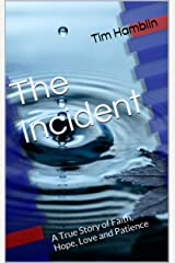 The Incident: A True Story of Faith, Hope, Love and Patience Kindle Edition