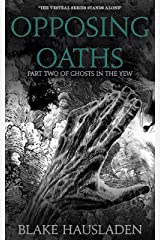 Opposing Oaths (Ghosts in the Yew Book 2) Kindle Edition