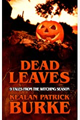DEAD LEAVES: 9 Tales from the Witching Season (Dead Seasons Book 1) Kindle Edition
