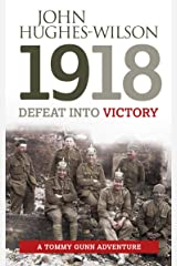 1918 Defeat into Victory: A Tommy Gunn Adventure Kindle Edition