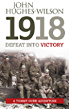 1918 Defeat into Victory: A Tommy Gunn Adventure