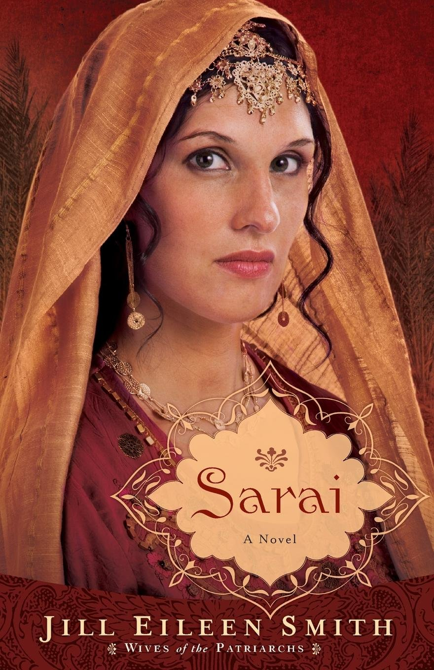 Download Sarai: A Novel (Wives of the Patriarchs) (Volume 1) PDF