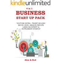 BUSINESS START UP PACK (4 in 1 Bundle): YOUTUBE EXTRA, TSHIRT SELLING BIZ IN A BOX, AMAZON PRIVATE LABEL BLUEPRINT & SUPPLEMENT STARTUP