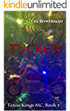 Tucker: Texas Kings MC, Book 7