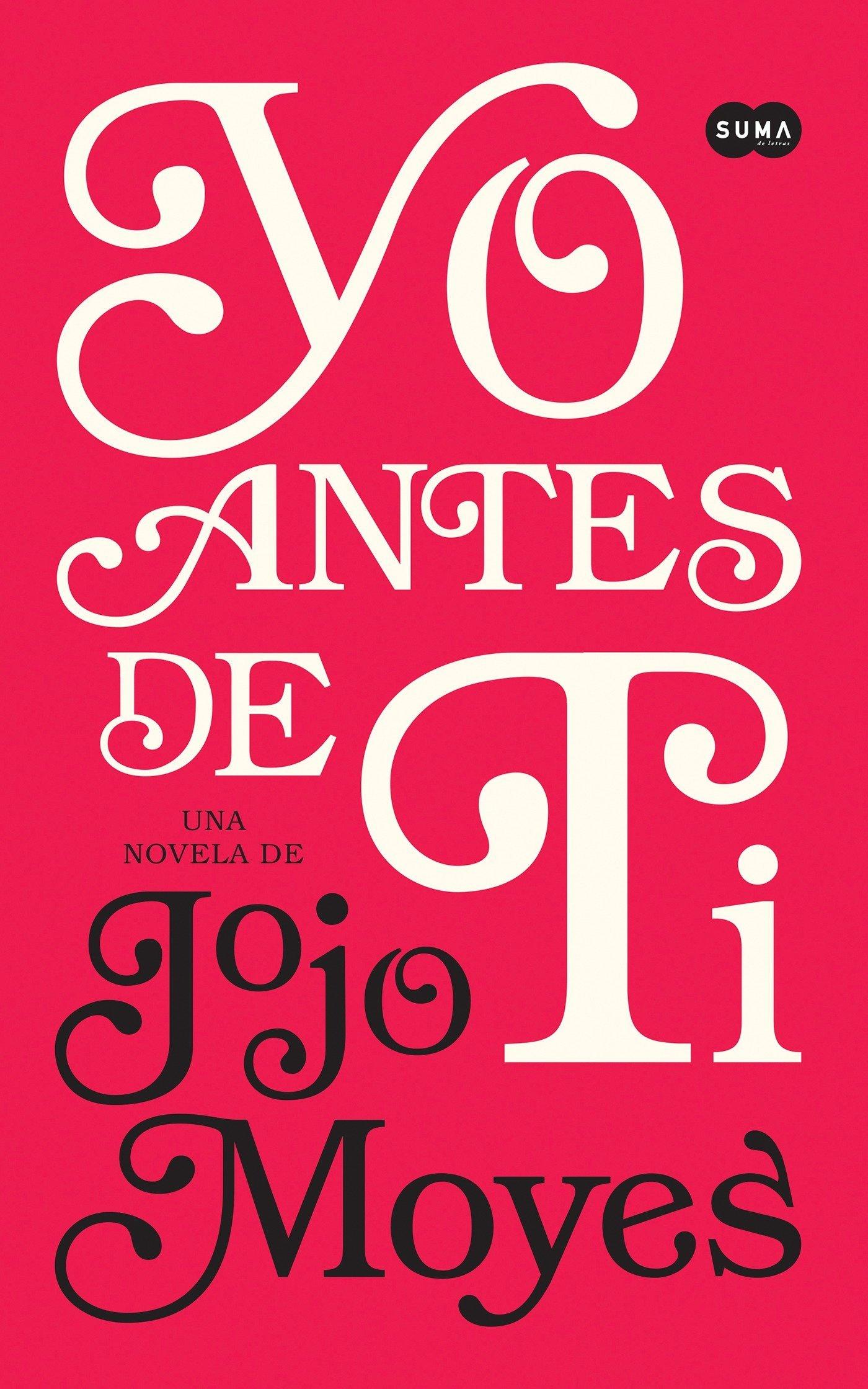 Yo Antes de Ti=Me Before You: Amazon.es: Moyes Jojo: Libros