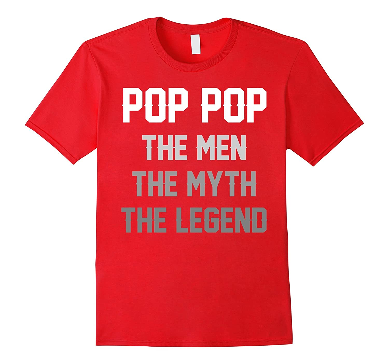 Men's POP POP The Man The Myth The Legend T-Shirt-4LVS