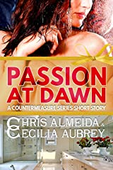 Passion at Dawn: A Contemporary Romance Novella in the Countermeasure Series Kindle Edition