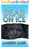Dead on Ice (Lovers in Crime Mystery Book 1)
