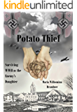 Potato Thief: Surviving WWII as the Enemy's Daughter