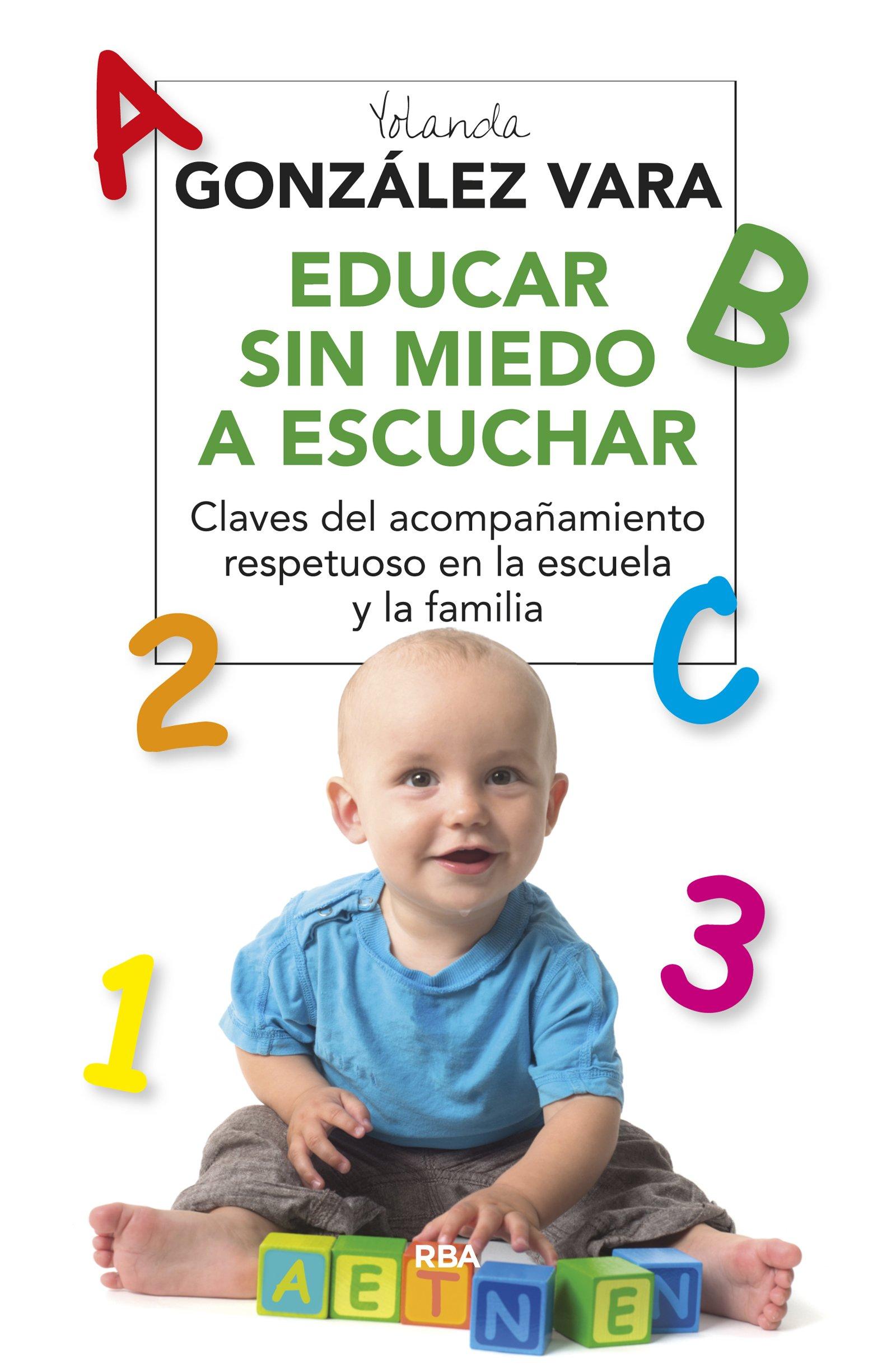 Educar sin miedo a escuchar (PRÁCTICA): Amazon.es: Yolanda ...