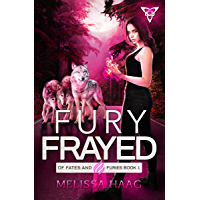 Fury Frayed (Of Fates and Furies Book 1)