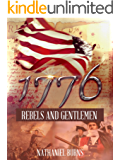 1776 - Rebels and Gentlemen: Book 2 of the 1776 Series Set during the American Revolutionary War