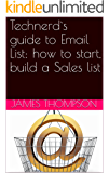 Technerd`s guide to Email List: how to start, build a Sales list