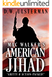 MAC WALKER'S AMERICAN JIHAD
