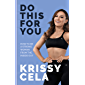Do This for You: How to Be a Strong Woman from the Inside Out (English Edition)