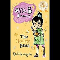 The Honey Bees (Billie B Brown Book 23)