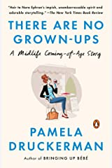 There Are No Grown-ups: A Midlife Coming-of-Age Story Kindle Edition