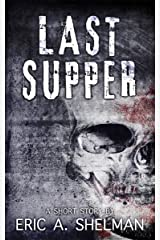 Last Supper: A Zombie Short Kindle Edition