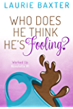 Who Does He Think He's Fooling? (Worked Up Book 1)