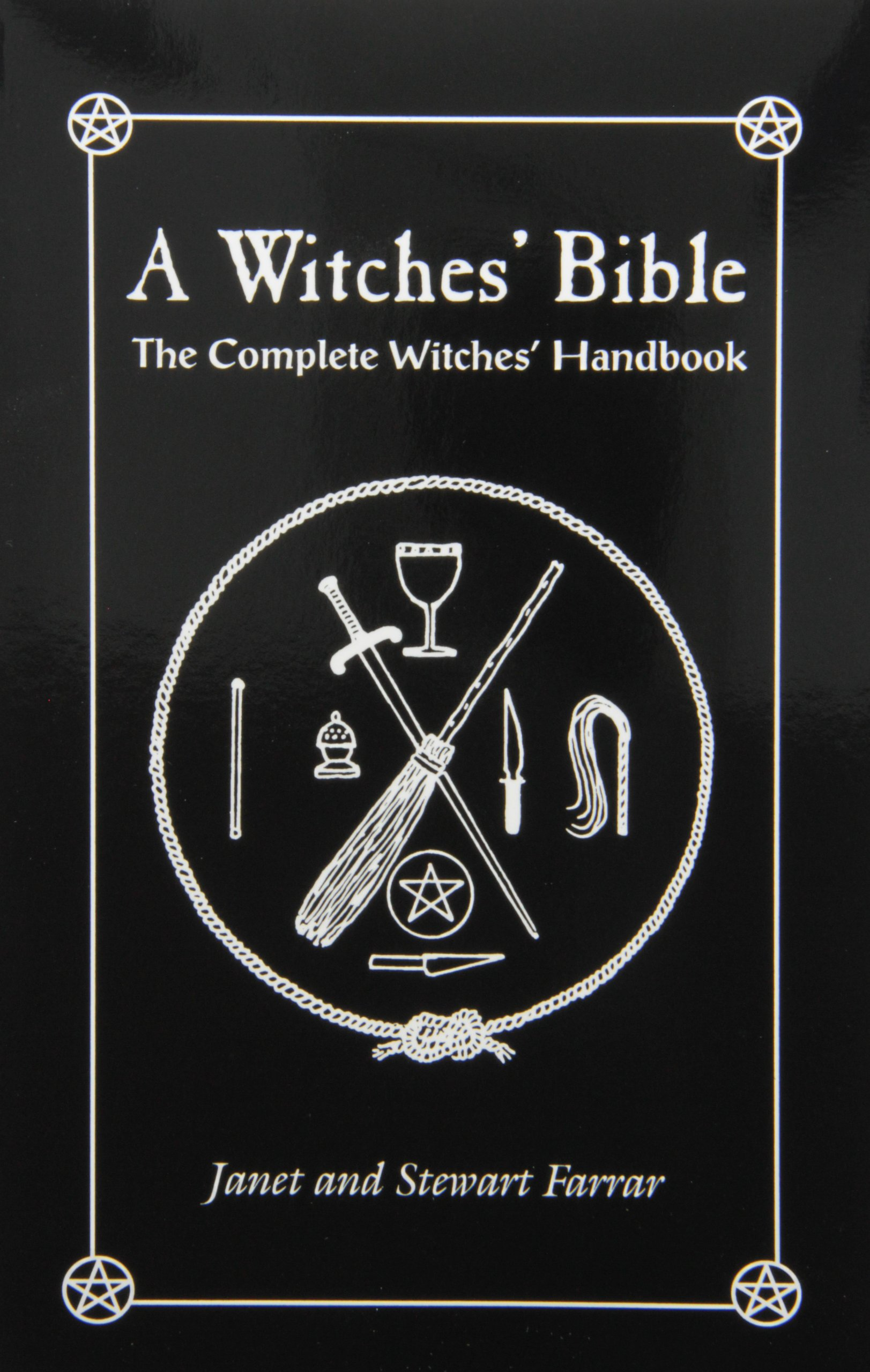 A Witches' Bible: The Complete Witches' Handbook: Stewart Farrar