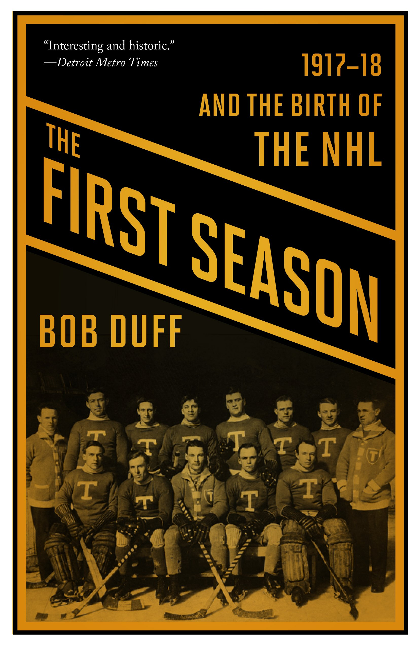 Read Online The First Season: 1917-18 and the Birth of the NHL pdf epub