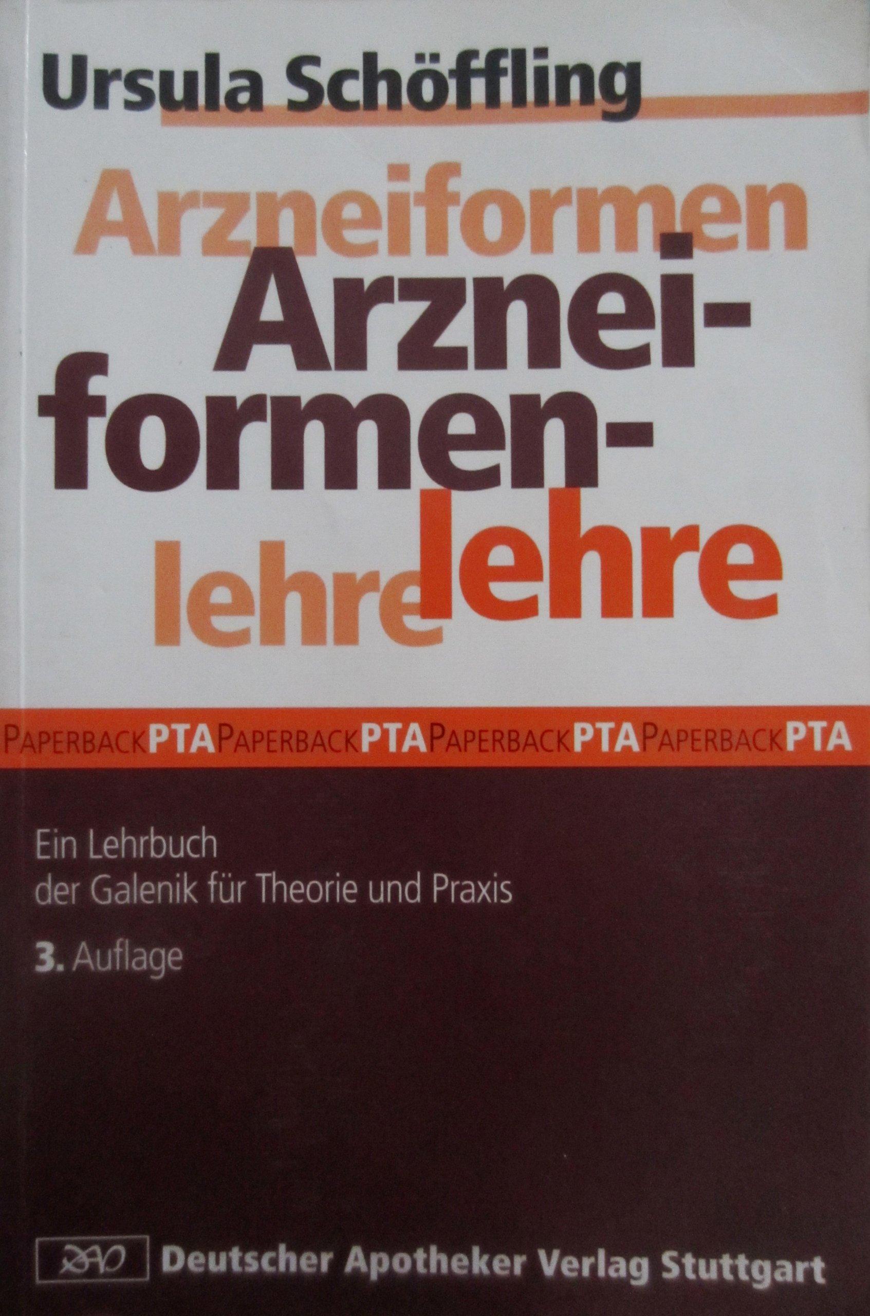 Arzneiformenlehre: Ein Lehrbuch der Galenik für Theorie und Praxis (Lernmaterialien)