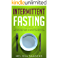 Intermittent Fasting: The Complete Guide to Lose Weight, Shed Fat and Live a Healthier Life with  21-Day Meal Plan (English Edition)