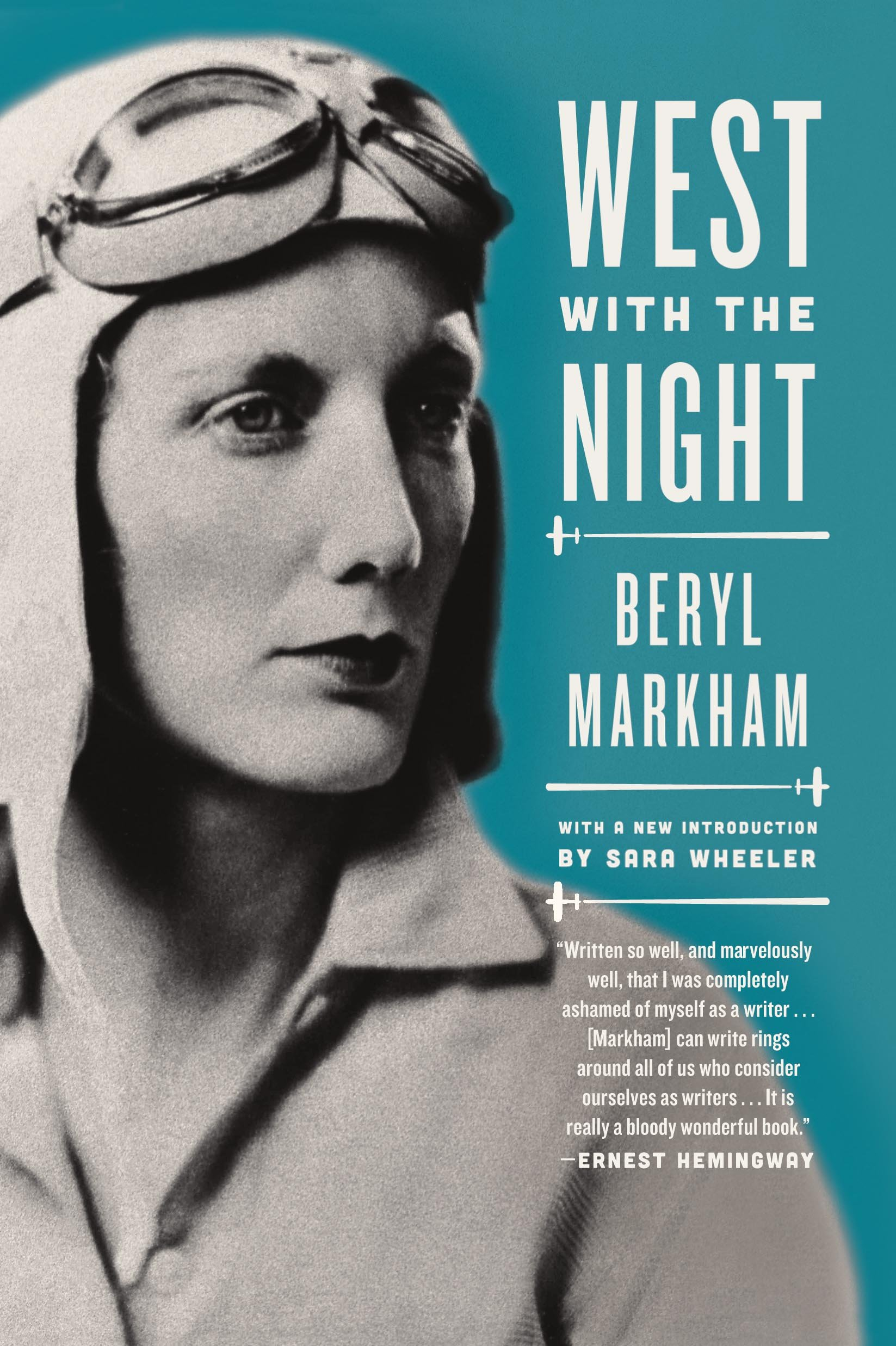 West with the Night: A Memoir: Beryl Markham, Sara Wheeler: 9780865477636:  Amazon.com: Books