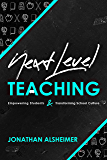 Next-Level Teaching: Empowering Students and Transforming School Culture