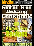 Gluten Free Baking Recipes Cookbook: Over 60 Gluten free baking recipes for gluten free diet