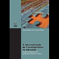 A desconstrução do construtivismo na educação: crenças e equívocos de professores, autores e críticos