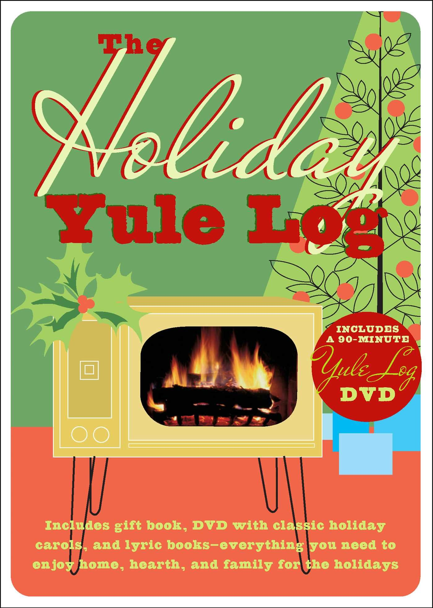 Download The Holiday Yule Log: Includes Gift Book, DVD with Classic Holiday Carols, and Lyric Books - Everything You Need to Enjoy Home, Hearth, and Family for the Holidays pdf
