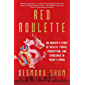 Red Roulette: An Insider's Story of Wealth, Power, Corruption, and Vengeance in Today's China (English Edition)