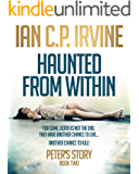 Haunted From Within (BOOK TWO) - Peter's Story