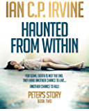 Haunted From Within (BOOK TWO) - Peter's Story: A gripping crime thriller (English Edition)