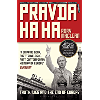 Pravda Ha Ha: Truth, Lies and the End of Europe